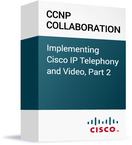 Cisco_CCNP-Collaboration_Implementing-Cisco-IP-Telephony-and-Video,-Part-2.png