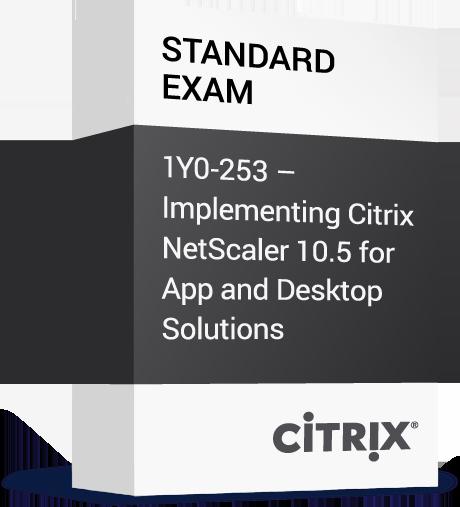 Citrix_Standard-Exam_1Y0-253-Implementing-Citrix-NetScaler-10.5-for-App-and-Desktop-Solutions.png
