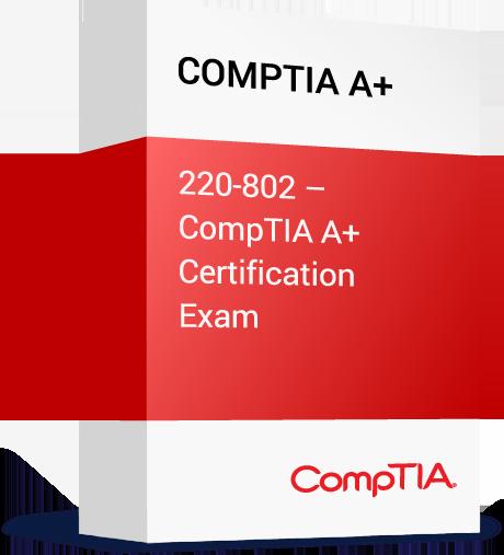 CompTia_CompTIA-A+_220-802-CompTIA-A+-Certification-Exam.png
