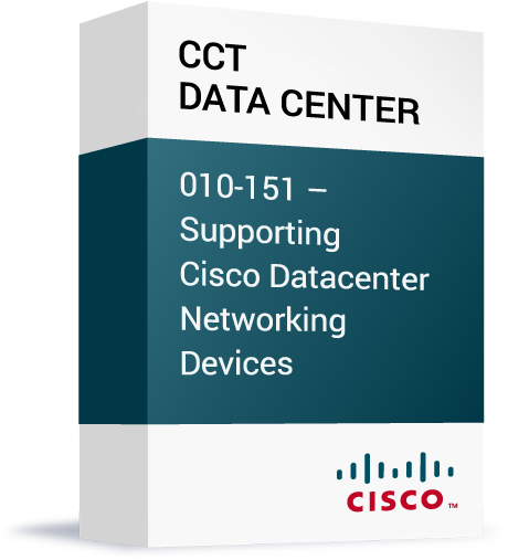 Cisco-CCT-Data-Center-010-151-Supporting-Cisco-Datacenter-Networking-Devices-.png