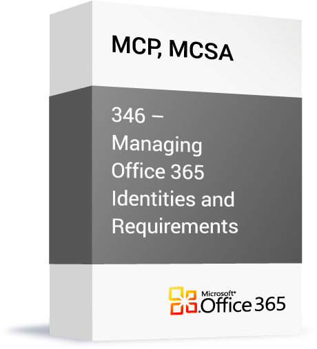 Microsoft-MCP-MCSA-346-Managing-Office-365-Identities-and-Requirements.png